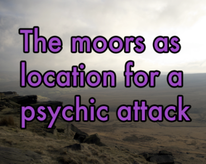 Dave Charlesworth, The moors as location of psychic attack
